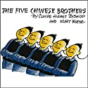 The Five Chinese Brothers (       UNABRIDGED) by Clair Bishop Narrated by Owen Jordan