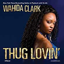 Thug Lovin' (       UNABRIDGED) by Wahida Clark Narrated by Bessie Lee