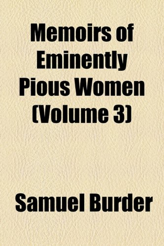 Memoirs of Eminently Pious Women (Volume 3)