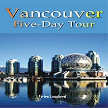 Vancouver: Five-Day Tour (       UNABRIDGED) by Vivien Lougheed Narrated by Karen Edland