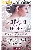 Greystone Saga: Mit Schwert und Feder (Historischer Liebesroman)