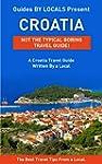 Croatia: By Locals - A Croatia Travel...