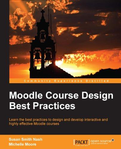 Susan Smith Nash  Michelle Moore - Moodle Course Design Best Practices