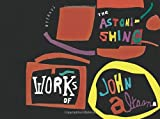 The Astonishing Works of John Altoon