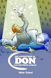 The Adventures of Don and the White Animals: Children Adventure & Education (Intermediate readers ,Animal friends,Secret power)