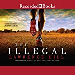 The Illegal | Lawrence Hill