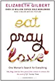 Eat, Pray, Love: One Woman's Search For Everything (0747585660) by ELIZABETH GILBERT