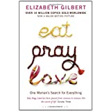 Eat, Pray, Love: One Woman's Search for Everythingby Elizabeth Gilbert