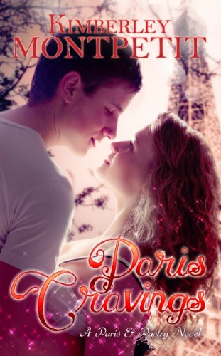 Free Kindle Book : Paris Cravings: A Paris & Pastry Novel