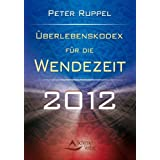 berlebenskodex fr die Wendezeit 2012von &#34;Peter Ruppel&#34;