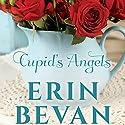 Cupid's Angels (       UNABRIDGED) by Erin Bevan Narrated by Virginia Swift