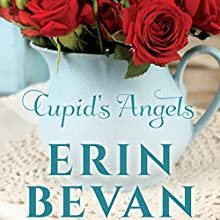 Cupid's Angels (       UNABRIDGED) by Erin Bevan Narrated by Virginia Swift