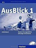 AusBlick 1 Brückenkurs: Deutsch für Jugendliche und junge Erwachsene.Deutsch als Fremdsprache / Arbeitsbuch mit integrierter Audio-CD