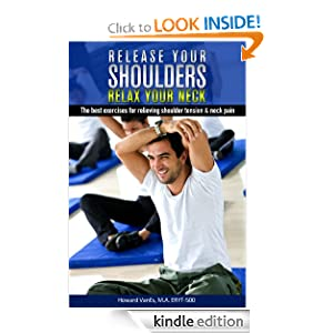 Free Kindle Book: Release Your Shoulders, Relax Your Neck. The best exercises for relieving shoulder tension and neck pain. (Letsdoyoga.com Wellness Series), by Howard VanEs. Publisher: Letsdoyoga.com (June 12, 2012)