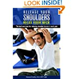Release Your Shoulders, Relax Your Neck. The best exercises for relieving shoulder tension and neck pain. (Letsdoyoga.com...