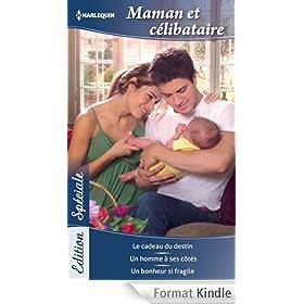 Maman et c�libataire : Le cadeau du destin - Un homme � ses c�t�s - Un bonheur si fragile