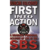 First Into Action: A Dramatic Personal Account of Life Inside the SBSby Duncan Falconer