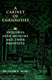 img - for A Cabinet of Curiosities: Inquiries into Museums and Their Prospects by Stephen E. Weil (1995-03-17) book / textbook / text book