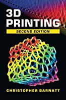 3D Printing: Second Edition