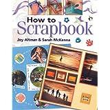 How to Scrapbookby Joy Aitman