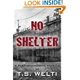 No Shelter (#1) A Post-Apocalyptic Love Story (No Shelter Trilogy)