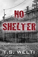 No Shelter (#1) A Post-Apocalyptic Romance (No Shelter Trilogy)