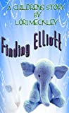 Finding Elliott (A Butterfly House Childrens story)