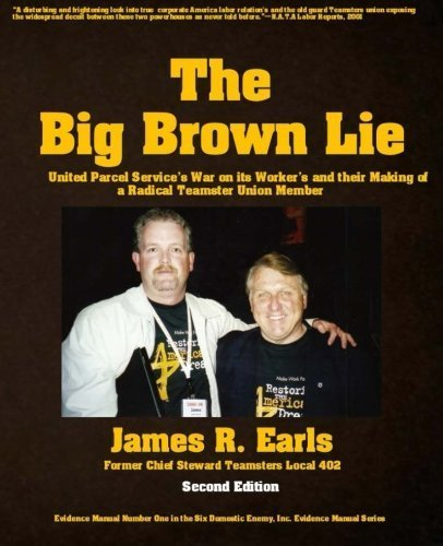 the-big-brown-lie-united-parcel-services-war-on-its-workers-and-their-making-of-a-radical-teamster-u