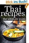 Thai Recipes - The Ultimate Guide (En...