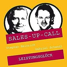 Leistungsglück (Sales-up-Call) Hörbuch von Stephan Heinrich, Gabriel Schandl Gesprochen von: Stephan Heinrich, Gabriel Schandl