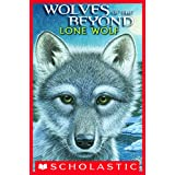 Wolves of the Beyond #1: Lone Wolf ~ Kathryn Lasky