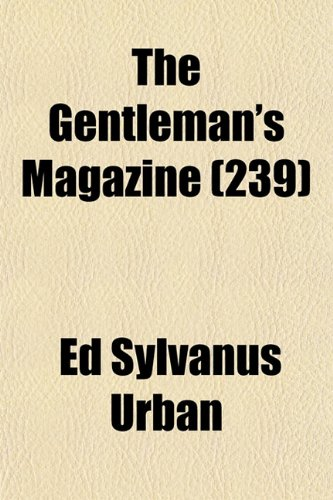 The Gentleman's Magazine (Volume 239)