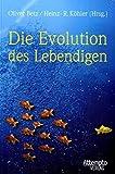 Image de Die Evolution des Lebendigen: Grundlagen und Aktualität der Evolutionslehre