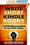 Write Short Kindle Books: A Self-Publ...