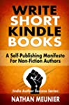 Write Short Kindle Books: A Self-Publ...