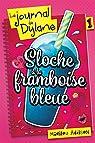 Le Journal de Dylane, tome 1 : Sloche a la Framboise Bleue