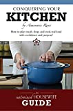 img - for Conquering Your Kitchen: How to plan meals, shop, and cook real food with confidence and purpose! book / textbook / text book