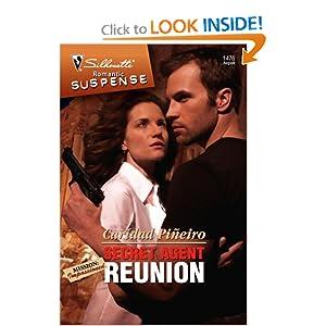 Secret Agent Reunion (Silhouette Romantic Suspense) Caridad Pineiro