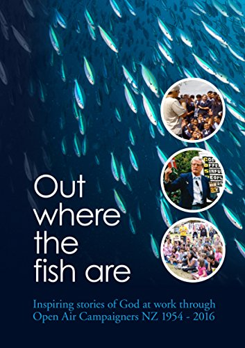 out-where-the-fish-are-god-at-work-through-open-air-campaigners-new-zealand-1954-2016-english-editio