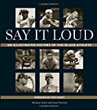 img - for Say It Loud: An Illustrated History of the Black Athlete book / textbook / text book