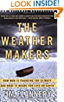 The Weather Makers: How Man Is Changi...