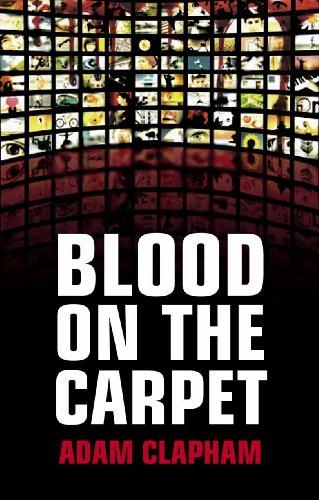 Blood on the Carpet. Adam Clapham