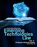 Emerging Technologies Law: Vol. 3 (Volume 3)