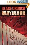 Wayward (The Wayward Pines Thriller)