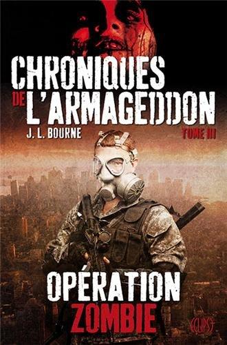 Chroniques de l'Armageddon, Tome 3 : Opération zombie 51ZjfJJTk9L