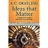Ideas That Matterby A.C. Grayling
