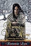 Across the Wide River: A MacLachlainn Saga, Book Three: Yonvusdi