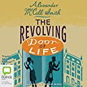 The Revolving Door of Life: 44 Scotland Street, Book 10 Audiobook by Alexander McCall Smith Narrated by David Rintoul