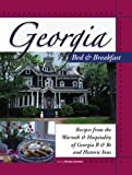 Georgia Bed & Breakfast Cookbook: Recipes from the Warmth & Hospitality of Georgia B & Bs and Historic Inns (Bed & Breakfast Cookbooks (3D Press))