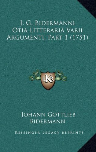 J. G. Bidermanni Otia Litteraria Varii Argumenti, Part 1 (1751)
